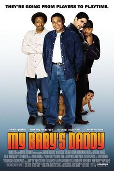 My Baby's Daddy , starring Eddie Griffin, Anthony Anderson, Michael Imperioli, Paula Jai Parker. A trio of young men (Griffin, Anderson, and Imperioli) are forced to grow up quick when their girlfriends all become pregnant around the same time. #Comedy