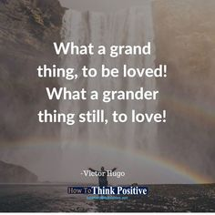What a grand thing, to be loved! What a grander thing still, to love! #howtothinkpositive #life #happy #quotes  Don't forget to check out our profile link ==> @howtothinkpositive