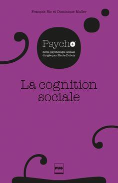 La cognition sociale : la construction de la réalité sociale et ses conséquences / François Ric, Dominique Muller - https://bib.uclouvain.be/opac/ucl/fr/chamo/chamo%3A1969544?i=0
