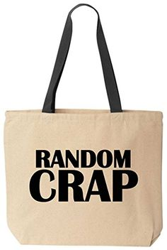 Random Crap - Funny Cotton Canvas Tote Bag - Reusable by BeeGeeTees (Black) BeeGeeTees http://www.amazon.com/dp/B00NBHLORC/ref=cm_sw_r_pi_dp_AJuzvb1601KPR
