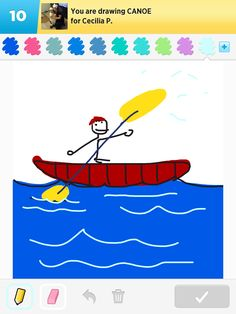 There was a canoe on draw my thing and I just...