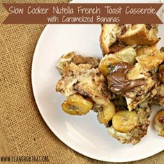 Nutella French Toast Casserole with Caramelized Bananas | AllFreeSlowCookerRecipes.com