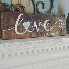 Love you more sign wood signs wood sign by southerncutedesigns(Diy Pallet Signs) Arte Pallet, Pallet Art, Diy Pallet, Pallet Ideas, Wood Signs Sayings, Diy Wood Signs, Wood Pallet Signs, Beach Wood Signs, Rustic Wedding Signs
