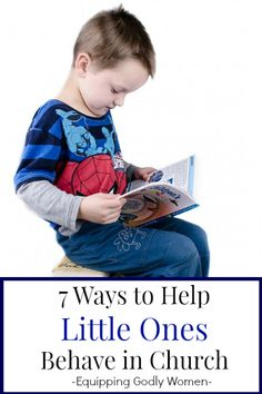 7 Ways to Help Little Ones Behave in Church | Equipping Godly Women