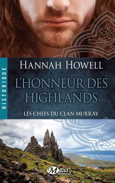Hannah HOWELL - Les Chefs du Clan Murray 2 L'Honneur des Highlands