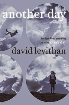 The eagerly anticipated companion to David Levithan's& York Times bestseller& Day & In this enthralling companion to his New York Times bestseller Every Day, David Levithan. Random House, Another Day David Levithan, New York Times, Ya Books, Books To Read, Galera Record, Saga, Ya Novels, Thing 1