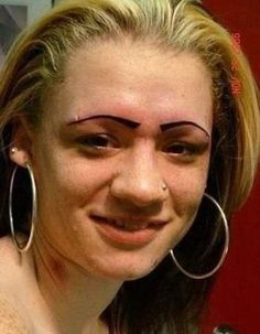 Bad eyebrows and hickeys — a match made in trailer park heaven.