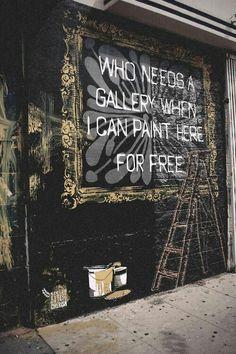 """Uma frase com a intenção de promover a arte urbana e demonstrar que as paredes também podem ser uma """"tela""""."""