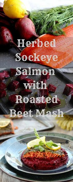 Fresh dill and flavorful herbs pair with fresh Sockeye Salmon and roasted beets for the simple, delicious and elegant dinner or lunch! Beet Recipes, Fish Recipes, Seafood Recipes, Healthy Dinner Recipes, Vegetarian Recipes, Paleo Meals, Healthy Dinners, Sockeye Salmon Recipes, Roasted Beets