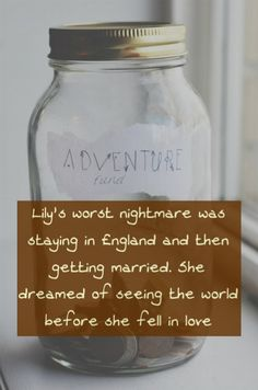 Lily's worst nightmare was staying in England and then getting married. She dreamed of seeing the world before she fell in love Requested by anon