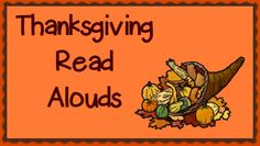 Thanksgiving Read Alouds and a turkey story map.