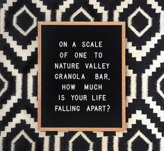 On a scale of one to nature valley granola bar, how much is your life falling apart? Felt Letter Board, Felt Letters, Felt Boards, Word Board, Quote Board, Message Board, Quotes To Live By, Me Quotes, Funny Quotes