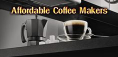 Brewing a great cup of coffee doesn't have to break your budget. Check out these affordable coffee makers. Cheap Coffee Maker, Coffee Maker Reviews, Best Coffee Maker, Drip Coffee Maker, Fresh Coffee, Hot Coffee, Coffee Cups, Espresso Shot, Espresso Maker