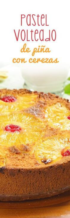 Pastel Volteado de Piña con Cerezas This pineapple cake will remind you of grandma's desserts. Delicious vanilla cake with caramelized pineapples with butter and muscovado sugar. Sweet Desserts, No Bake Desserts, Sweet Recipes, Delicious Desserts, Cake Recipes, Food Cakes, Cupcake Cakes, Pan Dulce, Desert Recipes