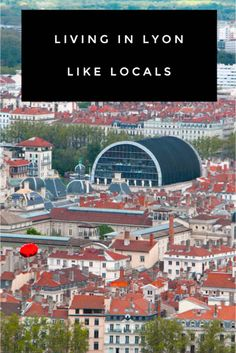 Lyon, the third largest city in France, has a wealth of culture and gastronomy. Find out how to live like a local when you visit Lyon.