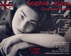 Georgian Pianist, Sophie Lejava, Tues. 5 June 19:00. Romantic piano works by Rachmaninov, Chopin, Ravel and Debussy. 012-460-6033 brooklyntheatre.co.za