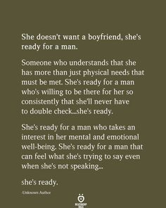 She doesn't want a boyfriend, she's ready for a man Men Quotes, True Quotes, Meaningful Quotes, Inspirational Quotes, Wanting A Boyfriend, Things About Boyfriends, Boyfriend Quotes, Girlfriend Quotes, Boyfriend Girlfriend