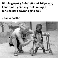Birinin gerçek yüzünü görmek istiyorsan, kendisine hiçbir iyiliği dokunmayan birisine nasıl davrandığına bak. - Paulo Coelho #sözler #anlamlısözler #güzelsözler #manalısözler #özlüsözler #alıntı #alıntılar #alıntıdır #alıntısözler