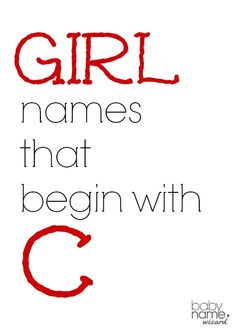 Girl names starting with C that include meanings, origins, popularity, pronunciations, sibling names, and more! #babynames
