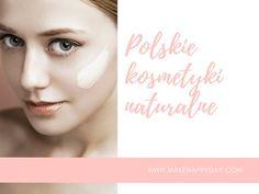 Polskie kosmetyki naturalne - czy znacie je wszystkie?