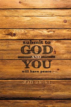 Submit to God and you will have peace.