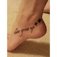 Peter Pan never grow up foot tattoo Tattoos ❤ liked on Polyvore featuring accessories, body art and tattoos