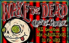 Wake the Dead Coffee House - 1432 Old Ranch Rd 12, San Marcos, TX 78666