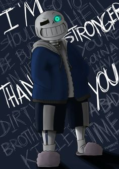 Sans - I'm stronger than you by MomoAkemi on DeviantArt