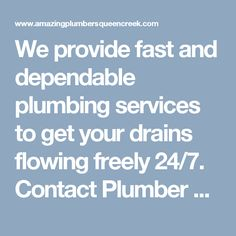 We provide fast and dependable plumbing services to get your drains flowing freely 24/7. Contact Plumber Queen Creek AZ fr more information. #PlumbingQueenCreekAZ #BestPlumberQueenCreekService #LocalQueenCreekPlumberService #LocalPlumberQueenCreekAZ #AmazingPlumbersQueenCreek