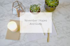 November's Hopes and Goals post is live on the blog now.