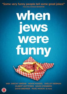 When Jews Were Funny (2013) http://firstrunfeatures.com/whenjewswerefunnydvd.html