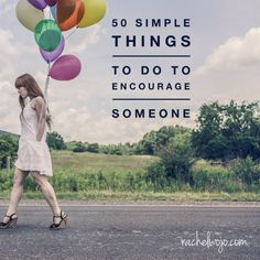 Feeling down or discouraged? I've personally found one of the best ways to step outside that zone is to purposefully encourage someone else! It doesn't have to be a 4 course meal- check out this simple list of ideas!