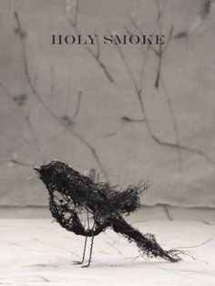 Holy Smoke HOLY SMOKE offers a collection of handmade animals and wire sculptures. Using natural linen and vintage textiles the animals are drawn with hand stitching to convey expression and character.