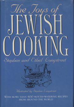 Vintage 1988 The Joys of Jewish Cooking Cookbook by Stephen and Ethel Longstreet. #recipes