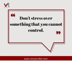 Don't stress over something that you cannot control. 😉🤩😎  #VirtualLove #VirtualTribe #SafeAtHome #StoptheSpread Virtual Assistant Services, Stress