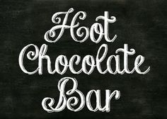 HOT CHOCOLATE BAR - free 5x7 downloadable! IDEAS!