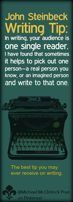John Steinbeck writing tip from: Writing Tips by Famous Authors @ Michael McClintock Poet on Pinterest.