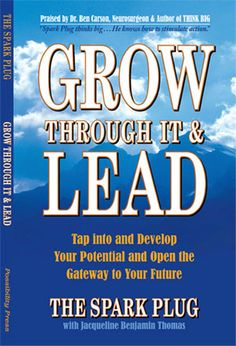 Spark Plug, international motivational speaker, author, publisher and business coach in Atlanta is the author of Grow Through It & Lead.