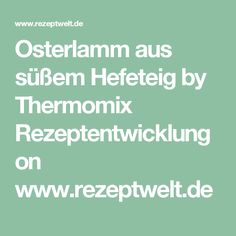 Osterlamm aus süßem Hefeteig by Thermomix Rezeptentwicklung on www.rezeptwelt.de