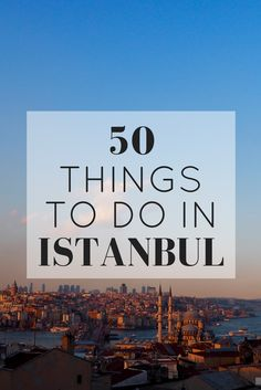 50 Things To Do In Istanbul, Turkey // Click through to read the whole article on girlxdeparture.com