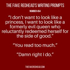 Writing Prompts No. – The Fake Redhead Writes Book Prompts, Dialogue Prompts, Creative Writing Prompts, Book Writing Tips, Story Prompts, Writing Help, Writing Ideas, Writing Inspiration Prompts, Writing Prompts Funny