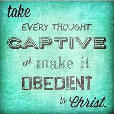 """""""We demolish arguments and every pretension that sets itself up against the knowledge of God, and we take captive every thought to make it obedient to Christ."""" 2 Corinthians 10:5 NIV Think..."""