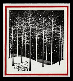 handmade Christmas card: Silent Night ... black and white with a pop of red in one mat ...white leafless trees silhouetted on a black background .. great card!
