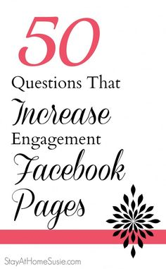 50 Questions That Increase Engagement on Facebook Pages from Stay at Home Susie http://www.stayathomesusie.com/50-questions-you-can-use-to-increase-engagement-on-your-facebook-page/