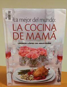 Título: La mejor del mundo la cocina de mama /  Autor: López de Abuchaibe, Leonor / Ubicación: FCCTP – Gastronomía – Tercer piso / Código:  Biblioteca Gastronómica
