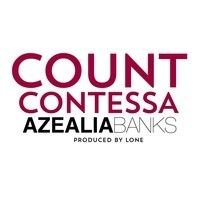 COUNT CONTESSA by Azealia Banks on SoundCloud Peep Her New New Y'all