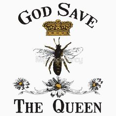 God Save the Queen Bee