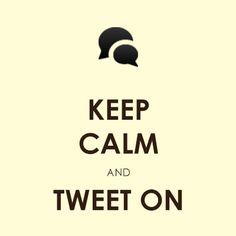 Keep Calm & Tweet on