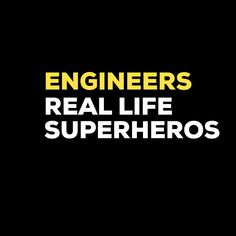 Engineer because Superhero isnt a real job title