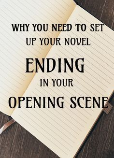 Beginner's Novel Writing Tips by The Novel Factory: Why You Need To Set Up Your Novel Ending In Your Opening Scene